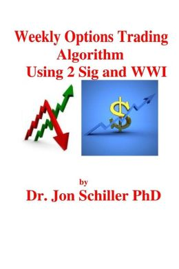 Weekly Options Trading Algorithm Using 2 Sig and WWI