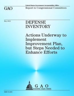 Defense Inventory: Actions Underway to Implement Improvement Plan, But Steps Needed to Enhance Efforts