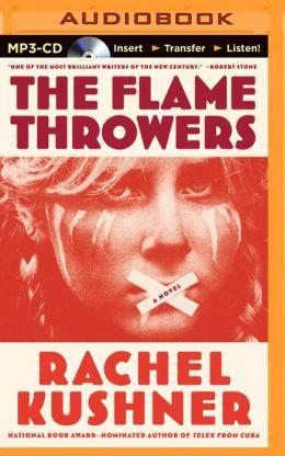 Flamethrowers, The: A Novel