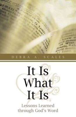 It Is What It Is: Lessons Learned Through God's Word