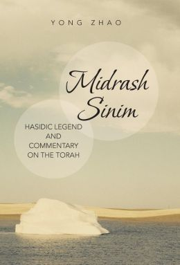 Midrash Sinim: Hasidic Legend and Commentary on the Torah