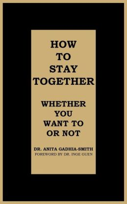 How to Stay Together: Whether You Want to or Not