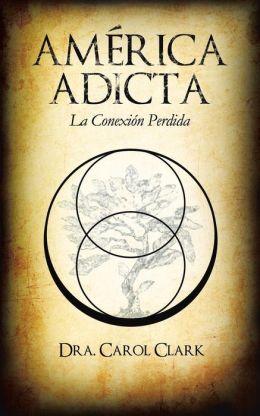 America Adicta: La Conexion Perdida
