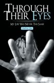 Book Cover Image. Title: Through Their Eyes:  My Life Was Never the Same, Author: Julie Jo