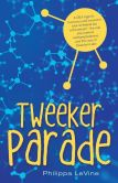 Book Cover Image. Title: Tweeker Parade, Author: Philippa LeVine
