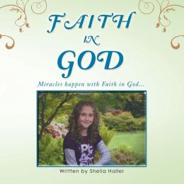 Faith in God: Miracles happen with Faith in God...