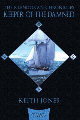 Keeper of the Damned: The Klendoran Chronicles Book Two