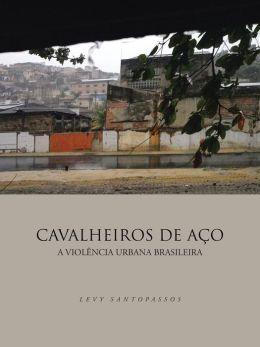 CAVALHEIROS DE A O: A VIOL NCIA URBANA BRASILEIRA