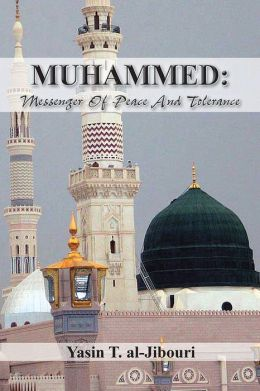 MUHAMMED: MESSENGER OF PEACE AND TOLERANCE (PagePerfect NOOK Book)