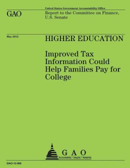 Higher Education: Improved Tax Information Could Help Families Pay for College