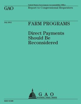 Farm Programs: Direct Payments Shouls Be Reconsidered