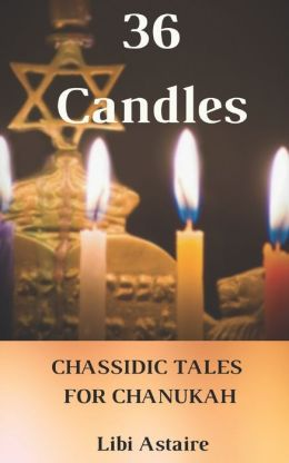 36 Candles: Chassidic Tales for Chanukah