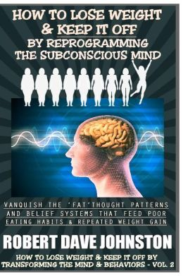 How to Lose Weight (and Keep It Off) by Reprogramming the Subconscious Mind