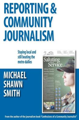 Reporting & Community Journalism: Staying local and still scooping the competition