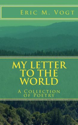 My Letter to the World: A Collection of Poetry