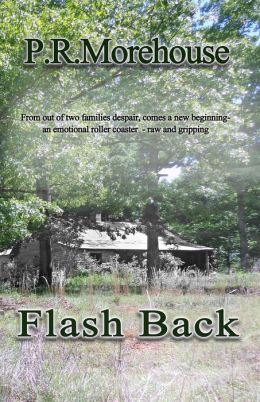 Flash Back: From Out of Despair Comes a New Beginning - An Emotional Roller Coaster - Raw and Gripping