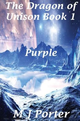 Purple: The Dragon of Unison Book 1