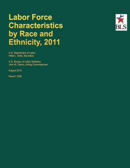 Labor Force Characteristics by Race and Ethnicity, 2011
