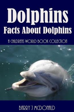 Dolphins: Facts About Dolphins