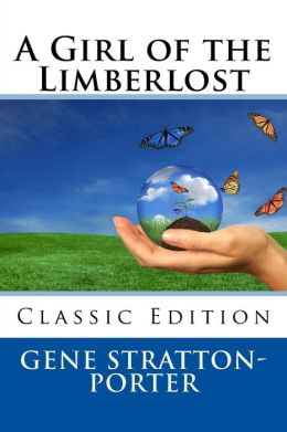 A Girl of the Limberlost (Classic Edition)