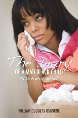 The Diary of a Mad Black Child: What Secrets Does This Diary Hold?