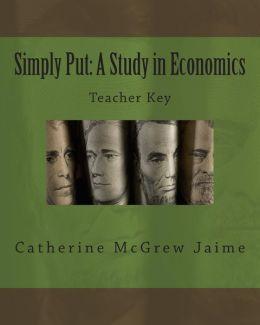 Simply Put: A Study in Economics Teacher Key