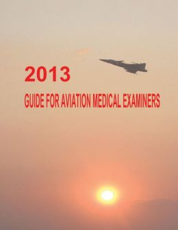 2013 Guide for Aviation Medical Examiners