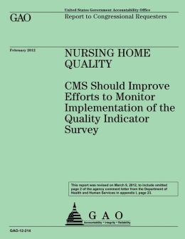 Nursing Home Quality: CMS Should Improve Efforts to Monitor Implementation of the Quality Indicator Survey