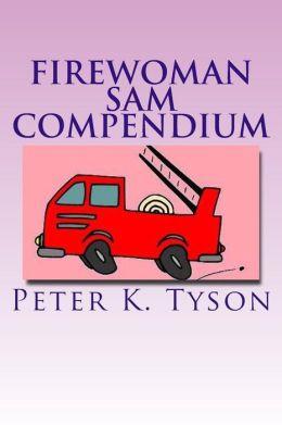 Firewoman Sam Compendium: 10 amazing adventures
