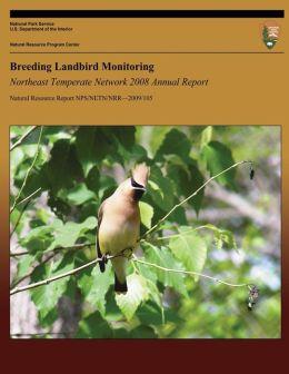 Breeding Landbird Monitoring: Northeast Temperate Network 2008 Annual Report