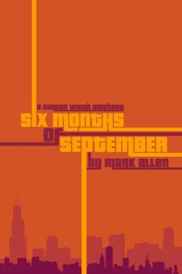 Six Months of September: A Duncan Walsh Mystery