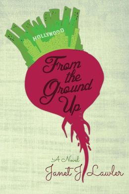 From the Ground Up: A Story about Love, Fame and Farming