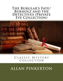 The Burglar's Fate/Burholz and the Detectives (Private Eye Collection)