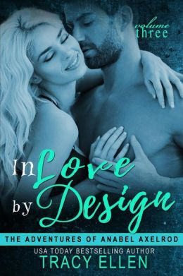 In Love by Design: The Adventures of Anabel Axelrod