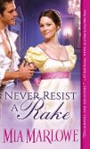 Book Cover Image. Title: Never Resist a Rake, Author: Mia Marlowe