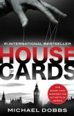 Book Cover Image. Title: House of Cards (Francis Urquhart Series #1), Author: Michael Dobbs