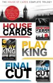 Book Cover Image. Title: The House of Cards Complete Trilogy:  House of Cards, To Play the King, The Final Cut, Author: Michael Dobbs