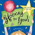 "Book Cover Image. Title: Hooray for You!:  A Celebration of ""You-ness"", Author: Marianne Richmond"