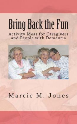 Bring Back the Fun: Activity Ideas for Caregivers and People with Dementia
