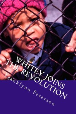 Whitey Joins the Revolution: My Time With the Movement