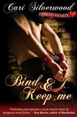 Bind and Keep Me