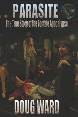 Parasite; The True Story of the Zombie Apocalypse