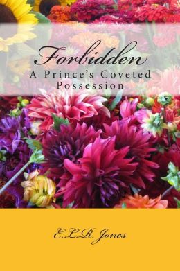 Forbidden: A Prince's Most Coveted Possession