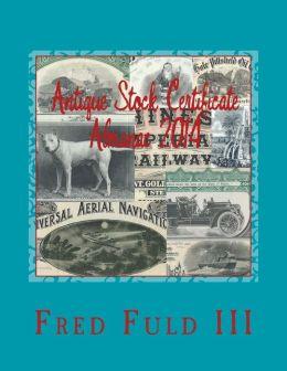 Antique Stock Certificate Almanac 2014: Antique Stock & Bond Price Guide