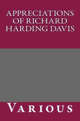 Appreciations of Richard Harding Davis