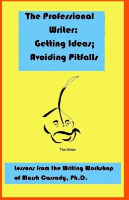 The Professional Writer: Getting Ideas; Avoiding Pitfalls