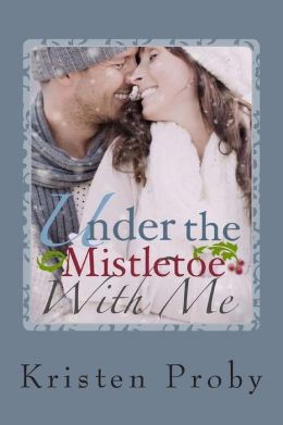 Under The Mistletoe With Me: A With Me In Seattle Novella