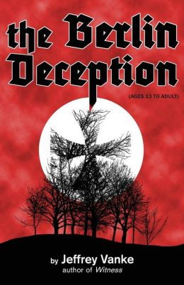 The Berlin Deception (Ages 13 to Adult)