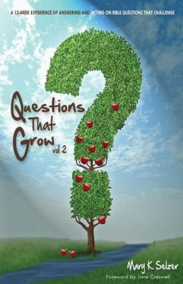 Questions that Grow - Volume 2: A 13-week experience of answering and acting on Bible questions that challenge