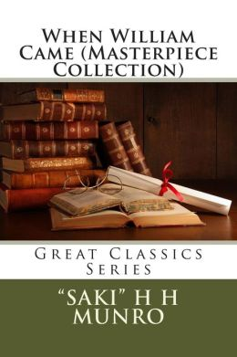 When William Came (Masterpiece Collection): Great Classics Series